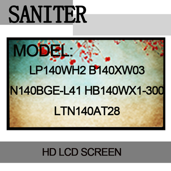 SANITER LP140WH2 B140XW03 N140BGE-L41 HB140WX1-300 LTN140AT28 Laptop LCD Ekran